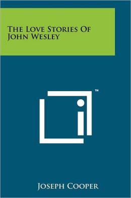 The Love Stories of John Wesley