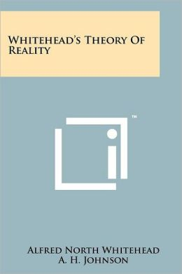 Whitehead's Theory Of Reality