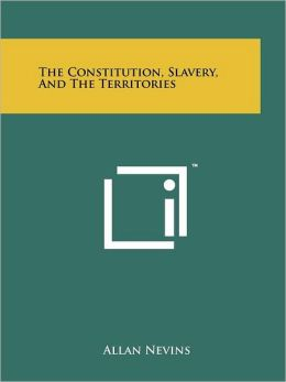 The Constitution, Slavery, And The Territories