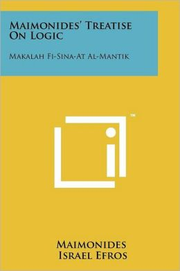 Maimonides' Treatise On Logic: Makalah Fi-Sina-At Al-Mantik
