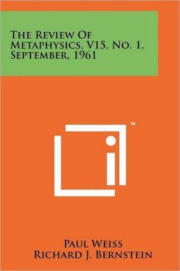The Review of Metaphysics, V15, No. 1, September, 1961