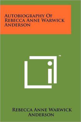 Autobiography of Rebecca Anne Warwick Anderson