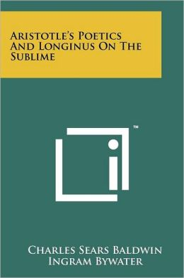 Aristotle's Poetics And Longinus On The Sublime