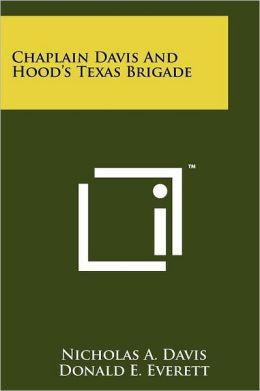 Chaplain Davis And Hood's Texas Brigade