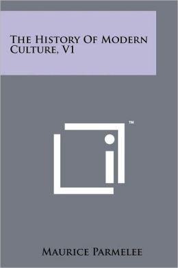 The History of Modern Culture, V1