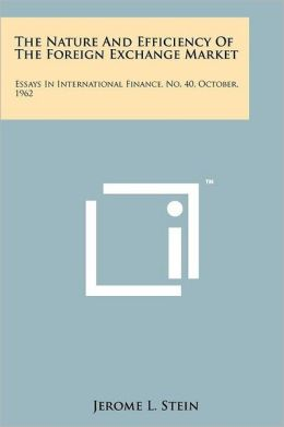 The Nature And Efficiency Of The Foreign Exchange Market