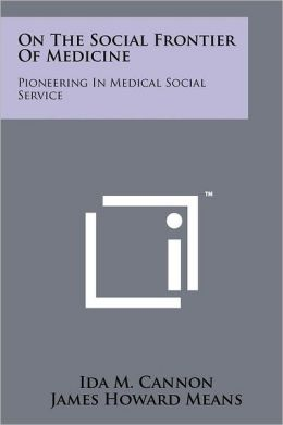 On The Social Frontier Of Medicine