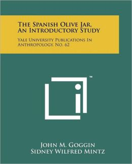 The Spanish Olive Jar, An Introductory Study