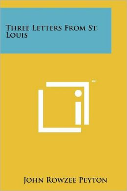 Three Letters From St. Louis