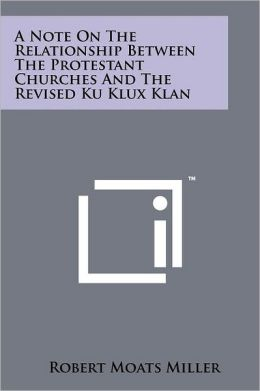 A Note on the Relationship Between the Protestant Churches and the Revised Ku Klux Klan