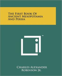 The First Book Of Ancient Mesopotamia And Persia