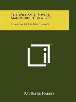 The William L. Boyden Manuscript Circa 1700