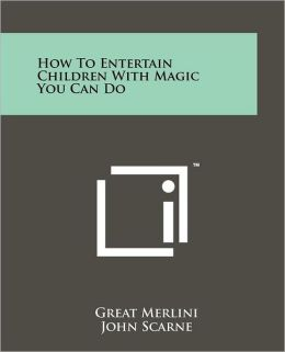 How To Entertain Children With Magic You Can Do