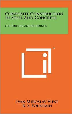 Composite Construction In Steel And Concrete: For Bridges And Buildings
