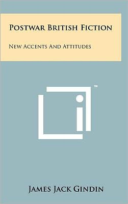 Postwar British Fiction: New Accents And Attitudes