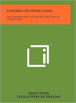 Children of Other Lands: Life, Manner and Customs of Child Life in Other Lands