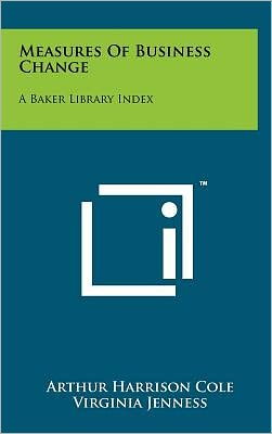 Measures of Business Change: A Baker Library Index