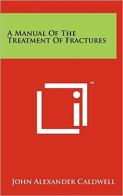 A Manual of the Treatment of Fractures