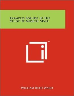 Examples For Use In The Study Of Musical Style