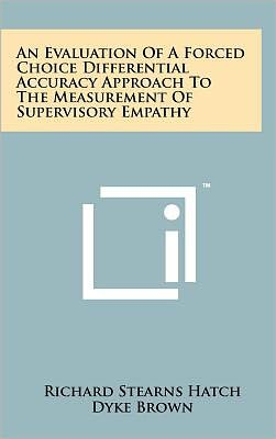 An Evaluation of a Forced Choice Differential Accuracy Approach to the Measurement of Supervisory Empathy
