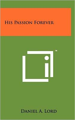 His Passion Forever