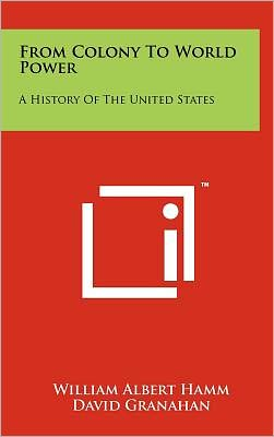 From Colony to World Power: A History of the United States