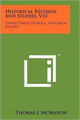 Historical Records And Studies, V33: United States Catholic Historical Society