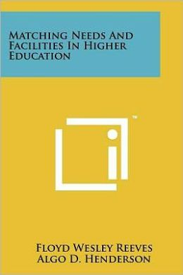 Matching Needs and Facilities in Higher Education