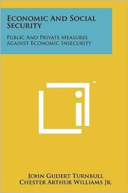 Economic And Social Security: Public And Private Measures Against Economic Insecurity