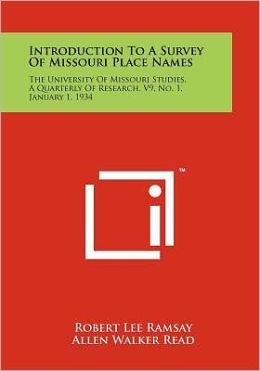 Introduction to a Survey of Missouri Place Names: The University of Missouri Studies, a Quarterly of Research, V9, No. 1, January 1, 1934