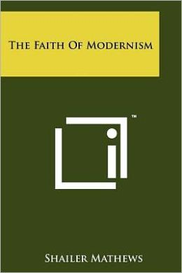 The Faith Of Modernism