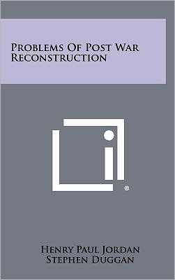 Problems Of Post War Reconstruction