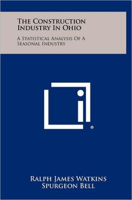 The Construction Industry in Ohio: A Statistical Analysis of a Seasonal Industry