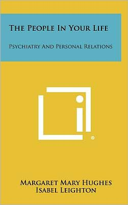 The People In Your Life: Psychiatry And Personal Relations