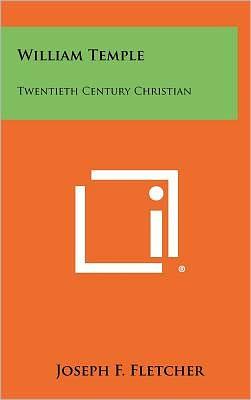 William Temple: Twentieth Century Christian