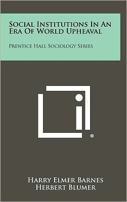 Social Institutions in an Era of World Upheaval: Prentice Hall Sociology Series