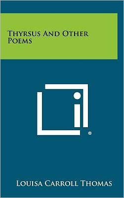 Thyrsus And Other Poems