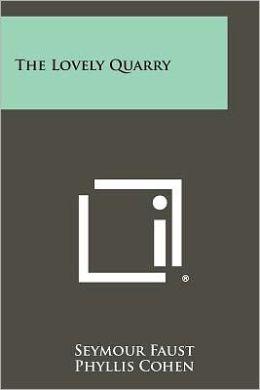 The Lovely Quarry