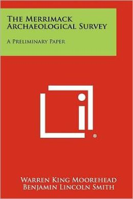 The Merrimack Archaeological Survey: A Preliminary Paper