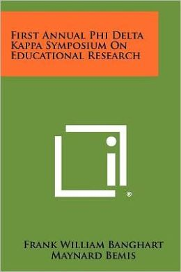 First Annual Phi Delta Kappa Symposium on Educational Research