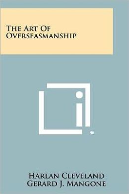 The Art Of Overseasmanship