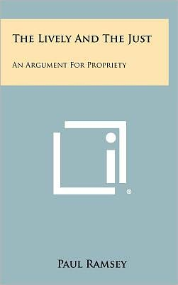 The Lively And The Just: An Argument For Propriety