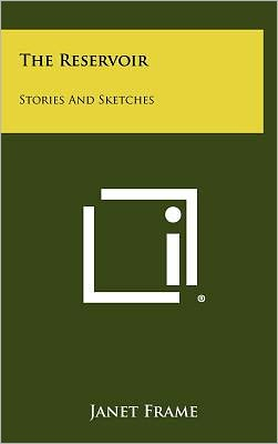 The Reservoir: Stories And Sketches