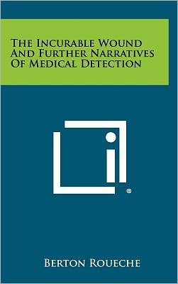 The Incurable Wound And Further Narratives Of Medical Detection