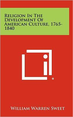 Religion In The Development Of American Culture, 1765-1840
