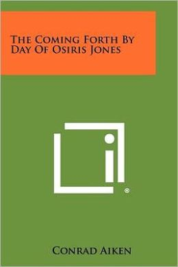 The Coming Forth By Day Of Osiris Jones
