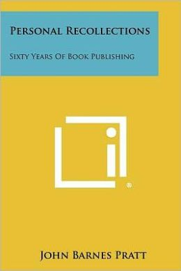 Personal Recollections: Sixty Years Of Book Publishing