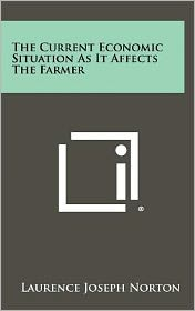 The Current Economic Situation as It Affects the Farmer