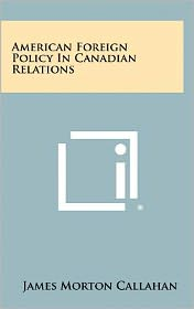 American Foreign Policy in Canadian Relations