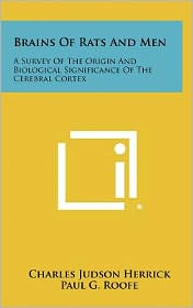 Brains of Rats and Men: A Survey of the Origin and Biological Significance of the Cerebral Cortex